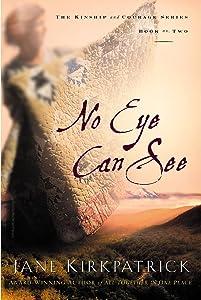 No Eye Can See (Kinship and Courage)