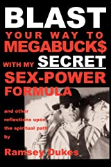 Blast Your Way to Megabucks with My Secret Sex-Power Formula Paperback