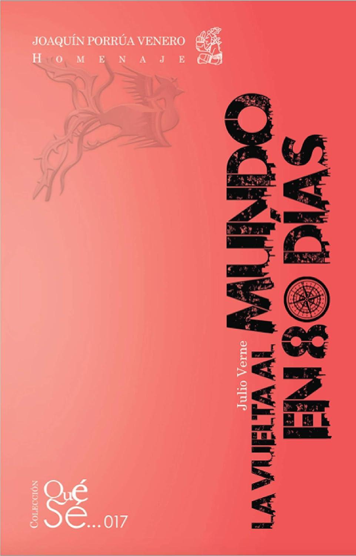 La vuelta al mundo en 80 días (Qué Sé nº 17) eBook: Verne, Julio, Porrúa, Rodrigo: Amazon.es: Tienda Kindle