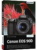 Canon EOS 90D: Das umfangreiche Praxisbuch