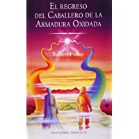 REGRESO DEL CABALLERO ARMADURA OXIDADA, EL (R (NARRATIVA)