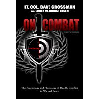 On Combat: The Psychology and Physiology of Deadly Conflict in War and in Peace (English Edition)