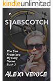 Stabscotch (The San Francisco Mystery Series Book 3)
