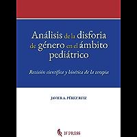 Análisis de la disforia de género en el ámbito pediátrico: Revisión científica y bioética de la terapia (Dissertatio Series nº 1)