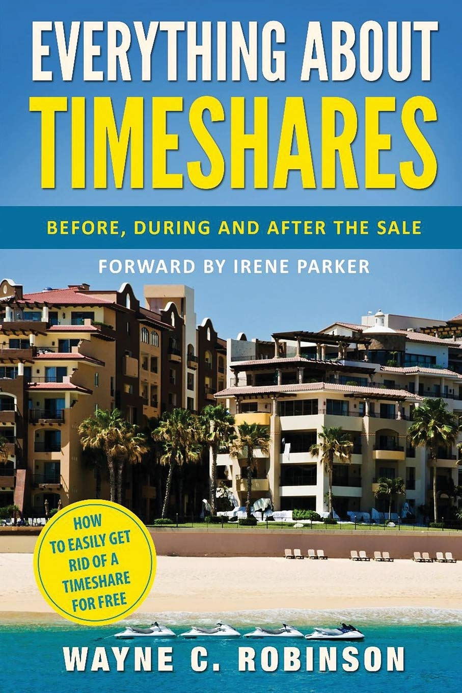 Everything About Timeshares: Before, During and After The Sale