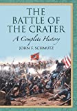 The Battle of the Crater: A Complete History