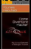 Come Diventare Hacker: Kali Linux, Comandi e Tools per l'hacker