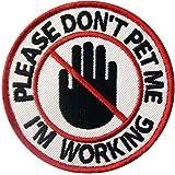 Service Dog Please Don't Pet Me I'm Working Vests/Harnesses Emblem Embroidered Fastener Hook & Loop Patch