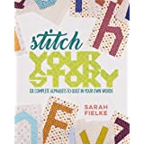 Stitch Your Story: Six Complete Alphabets to Quilt in Your Own Words