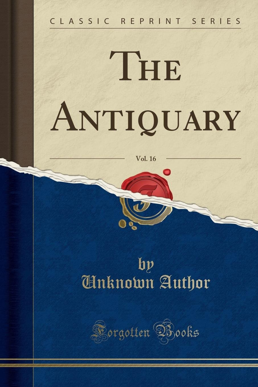 The Antiquary, Vol. 16 (Classic Reprint) PDF