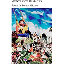 MIENTRAS TE HAMACAS (Spanish Edition) Sep 30, 2018