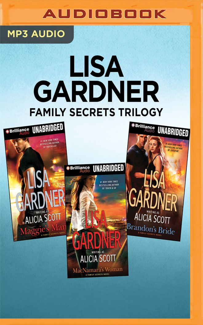 Lisa Gardner Family Secrets Trilogy: Maggie's Man, MacNamara's Woman, Brandon's Bride pdf