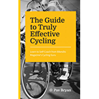 The Guide to Truly Effective Cycling: Learn to Self-Coach from BikesEtc Magazine's Cycling Guru (English Edition)