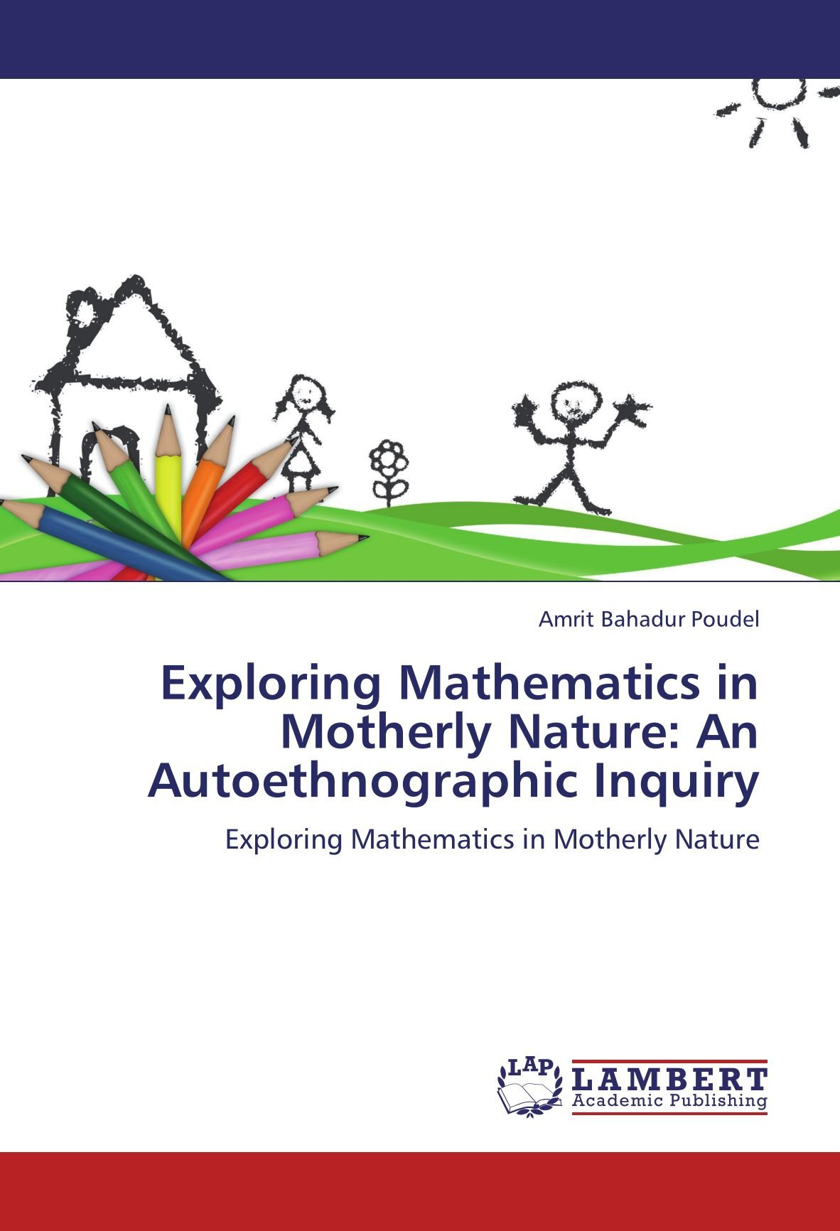 Read Online Exploring Mathematics in Motherly Nature: An Autoethnographic Inquiry: Exploring Mathematics in Motherly Nature pdf