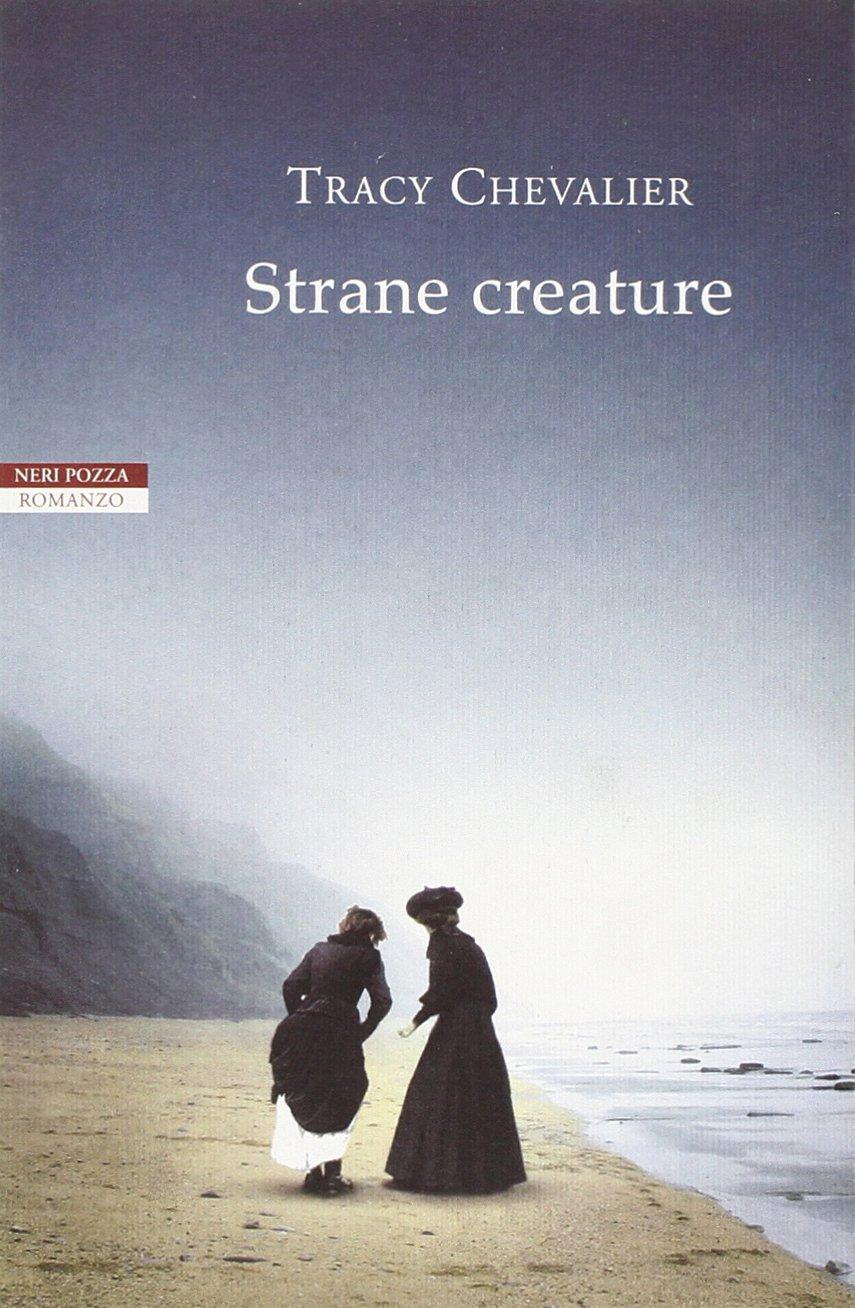TRACY CHEVALIER: STRANE CREATURE