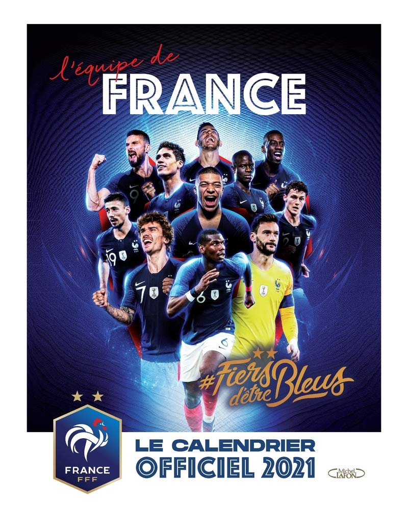 Le calendrier officiel 2021 de l'Equipe de France (French Edition
