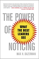 The Power of Noticing: What the Best Leaders See Kindle Edition