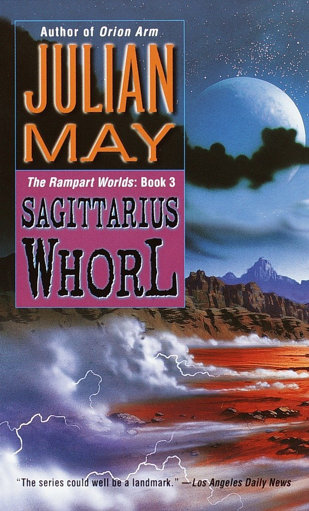 Read Online The Sagittarius Whorl: Book Three of the Rampart Worlds Trilogy pdf