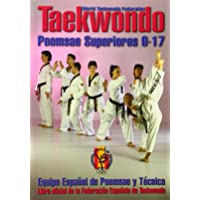 Taekwondo Poomsae : los Poomsaes superiores 9-17