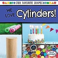 We Love Cylinders!