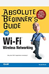 Absolute Beginner's Guide to Wi-Fi Wireless Networking Paperback