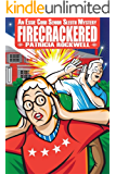 Firecrackered: An Essie Cobb Senior Sleuth Mystery