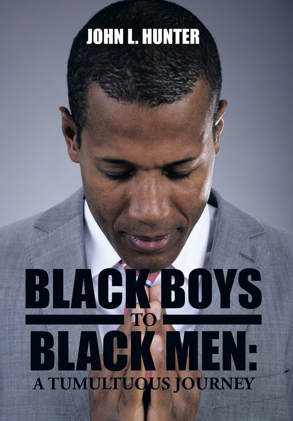 Read Online Black Boys to Black Men: A Tumultuous Journey PDF
