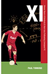 XI: Eleven Years of Analysis & Hair-Loss Following Liverpool FC Kindle Edition
