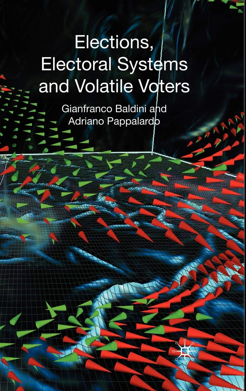 Elections, Electoral Systems and Volatile Voters: G. Baldini ...