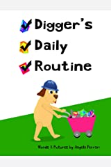 Digger's Daily Routine Kindle Edition