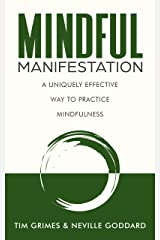 Mindful Manifestation: A Uniquely Effective Way to Practice Mindfulness Kindle Edition