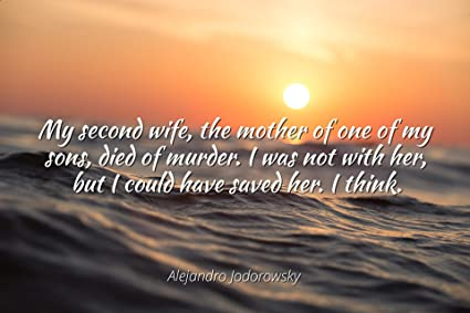 Amazon com: Alejandro Jodorowsky - Famous Quotes Laminated