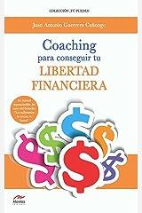 Coaching para conseguir tu Libertad Financiera: Guía para incrementar tus ingresos y transformar tu vida (Spanish Edition) Kindle Edition