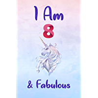 Unicorn Journal I am 8 & Fabulous: Unicorn Notebook Journal for Kids, Happy Birthday Gift for Girls, 8 Years Old, Birthday Unicorn Journal for Girls