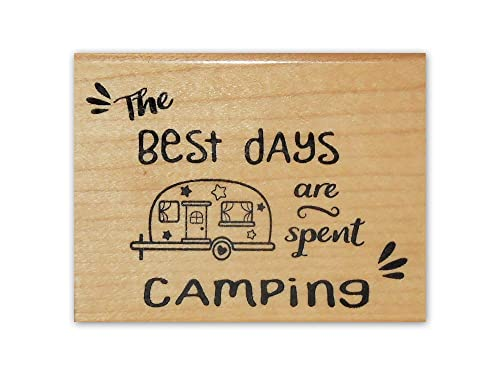 RV Travel Journal Stamp Camper Trailer Wilderness Adventure  #25 The Best Days are Spent Camping Mounted Rubber Stamp Camp Quote