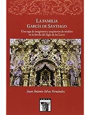 La familia García de Santiaqo. Una saga de imágineros y arquitectos de retablos en la