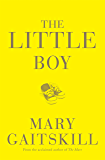The Little Boy: A free eBook short from Mary Gaitskill, author of THE MARE