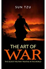 The Art of War - The oldest military treatise In the World Kindle Edition