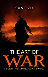 The Art of War - The oldest military treatise In the World (English Edition)