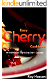 Easy Cherry Cookbook: 100 The Ultimate Step-By-Step Cherry Cookbook