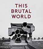 This brutal world. Ediz. illustrata