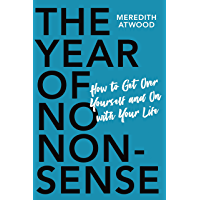 The Year of No Nonsense: How to Get Over Yourself and On with Your Life (English Edition)