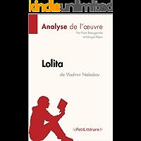 Lolita de Vladimir Nabokov (Analyse de l'oeuvre): Comprendre la littérature avec lePetitLittéraire.fr (Fiche de lecture) (French Edition)