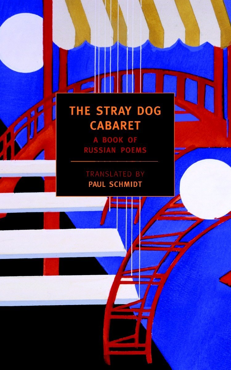 The Stray Dog Cabaret  A Book Of Russian Poems  New York Review Books Classics