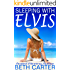 Sleeping with Elvis