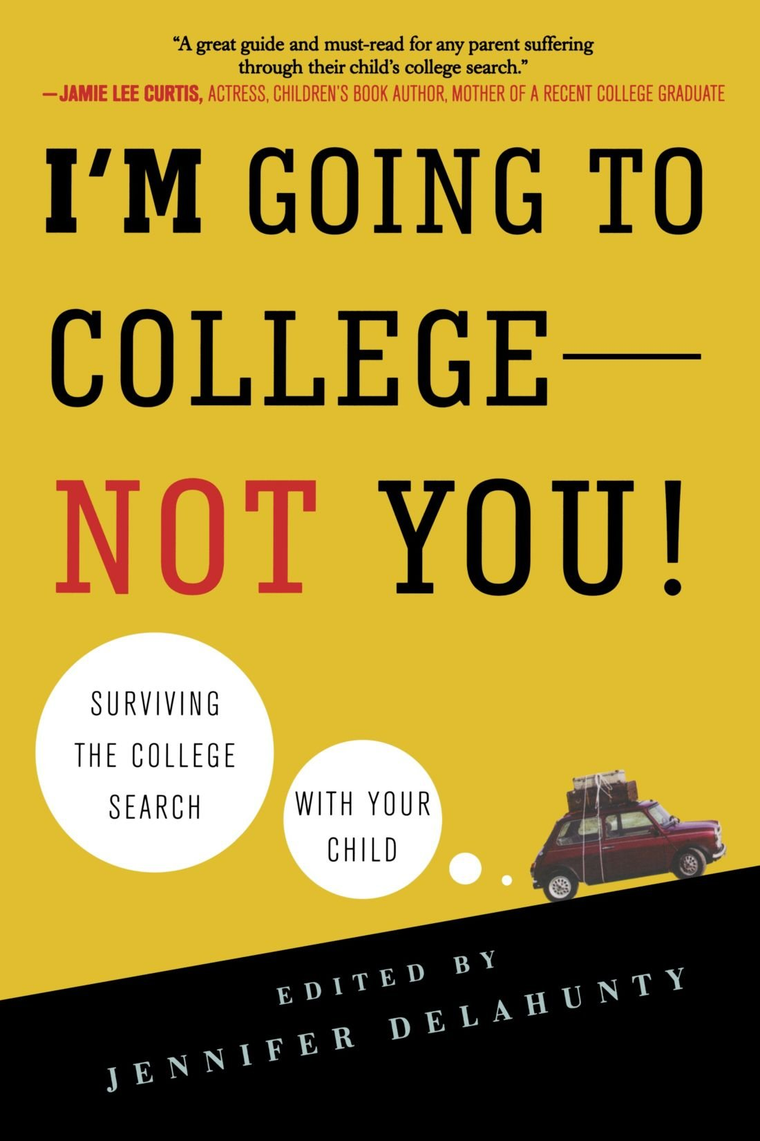 i m going to college not you surviving the college search with