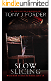 Slow Slicing (DI Bliss Book 7)
