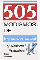 505 Modismos de Inglés Comercial y Verbos Frasales (Spanish Edition) Kindle Edition
