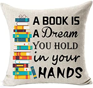 Andreannie Book Lover Book Club Librarian Reading A Book is A Dream You Hold in Your Hands Cotton Linen Throw Pillow Case Cushion Cover New Home Office Indoor Decorative Square 18 X 18 Inches¡­