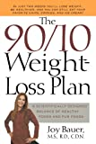 The 90/10 Weight-Loss Plan: A Scientifically Designed Balance of Healthy Foods and Fun Foods